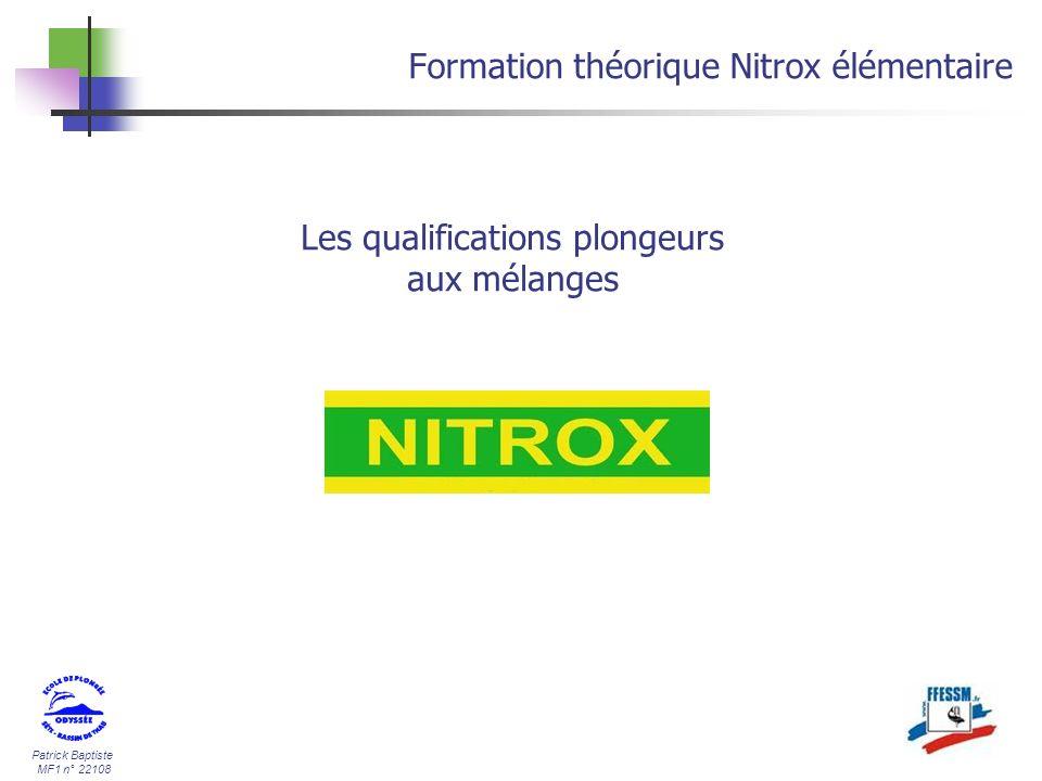 Patrick Baptiste MF1 n° 22108 Formation théorique Nitrox élémentaire Les qualifications plongeurs aux mélanges