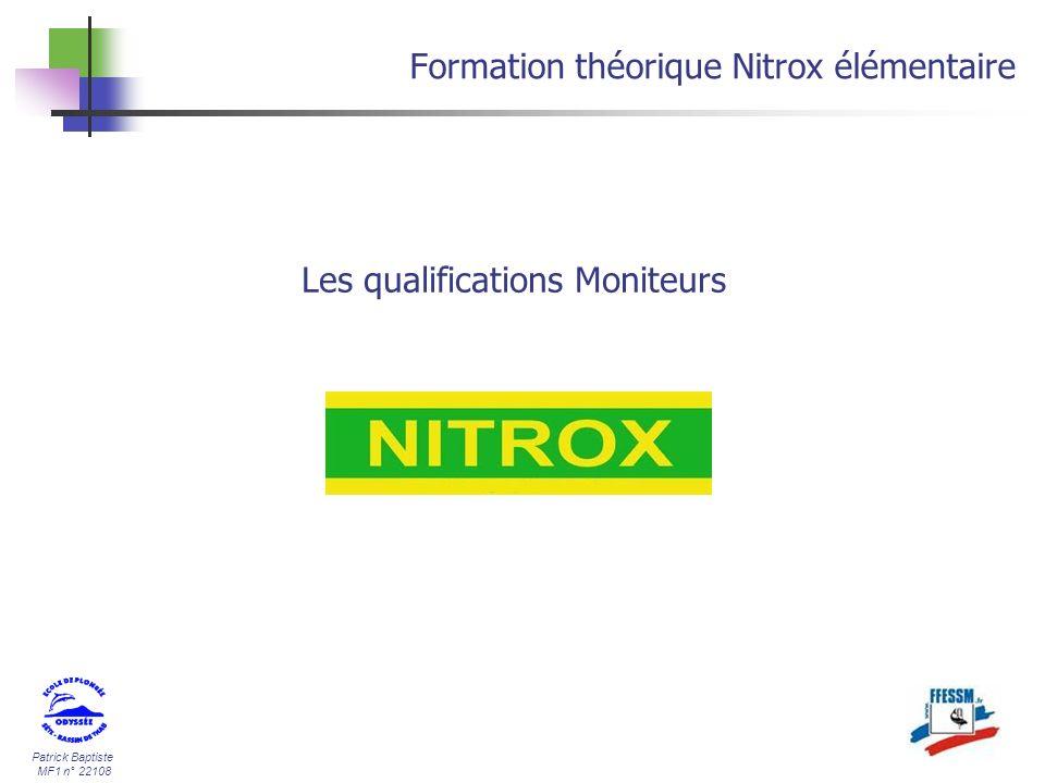 Patrick Baptiste MF1 n° 22108 Formation théorique Nitrox élémentaire Les qualifications Moniteurs