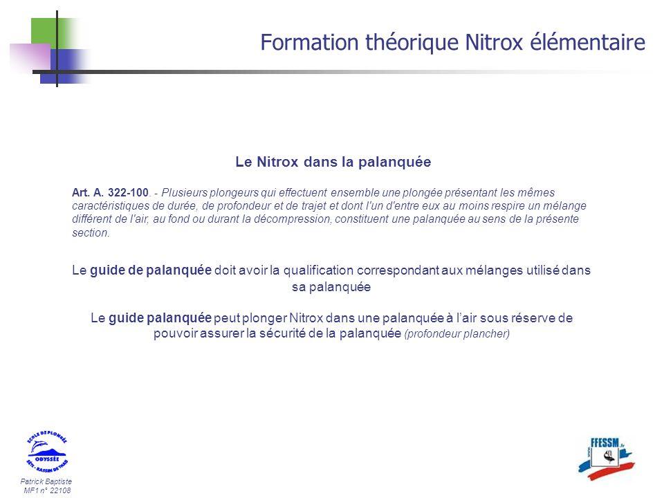 Patrick Baptiste MF1 n° 22108 Formation théorique Nitrox élémentaire Le Nitrox dans la palanquée Art. A. 322-100. - Plusieurs plongeurs qui effectuent
