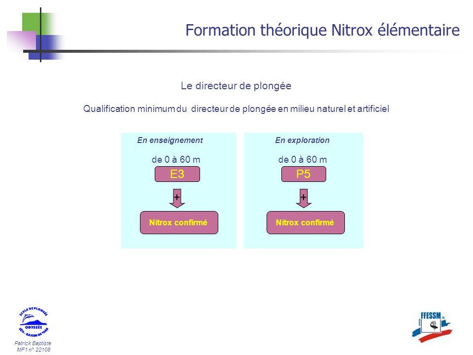 Patrick Baptiste MF1 n° 22108 Formation théorique Nitrox élémentaire Le directeur de plongée Qualification minimum du directeur de plongée en milieu n