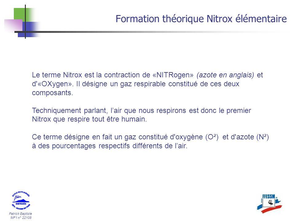 Patrick Baptiste MF1 n° 22108 Formation théorique Nitrox élémentaire Notion de pression partielle La pression partielle (Pp) est la pression quaurait lun des composants dun gaz si il occupait seul lespace dans lequel il est confiné ( loi de DALTON) Exemple : si lon prend un volume gonflé à 1 bar dair ( 80% N²,20 O²) on obtient 80 % N² 20% O² 0.8 bar N² 0.2 Bar O² = La pression partielle est égale à la pression absolue multipliée par la fraction du mélange considéré.