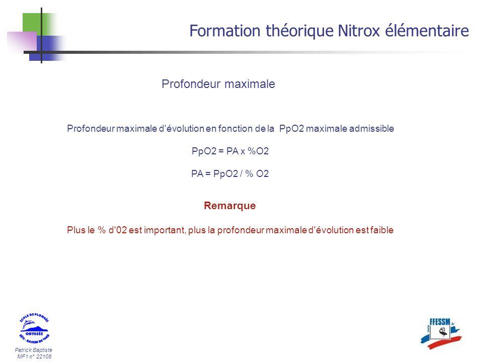 Patrick Baptiste MF1 n° 22108 Profondeur maximale Formation théorique Nitrox élémentaire Profondeur maximale d'évolution en fonction de la PpO2 maxima