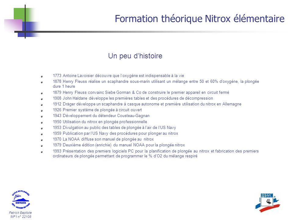 Patrick Baptiste MF1 n° 22108 1773 Antoine Lavoisier découvre que loxygène est indispensable à la vie 1878 Henry Fleuss réalise un scaphandre sous-mar