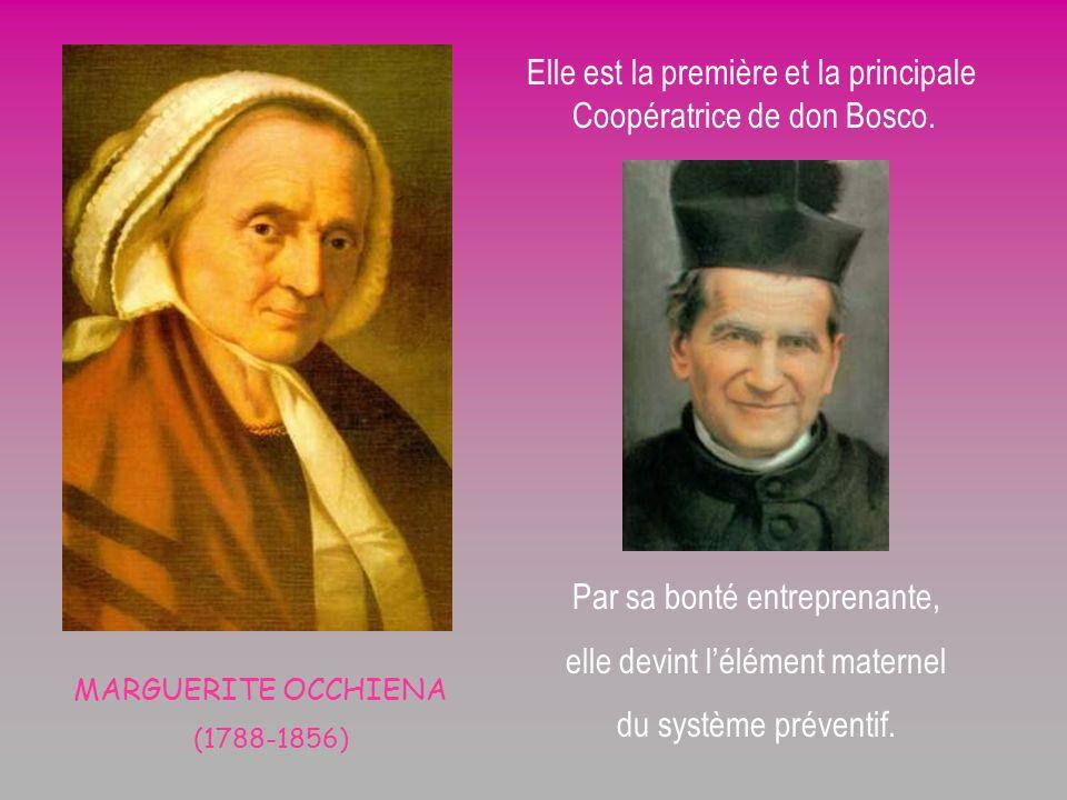 MARGUERITE OCCHIENA (1788-1856) Par sa bonté entreprenante, elle devint lélément maternel du système préventif.