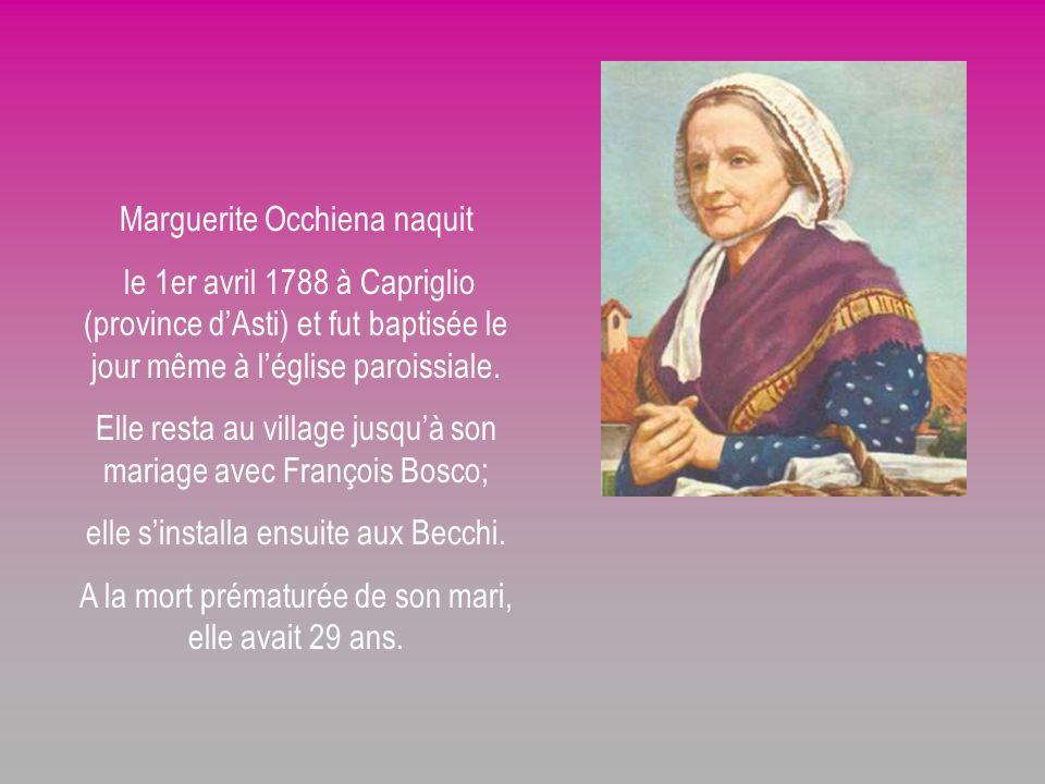Marguerite Occhiena naquit le 1er avril 1788 à Capriglio (province dAsti) et fut baptisée le jour même à léglise paroissiale.