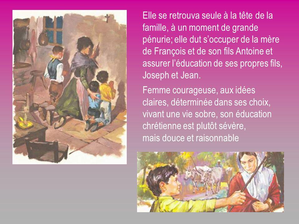 Elle se retrouva seule à la tête de la famille, à un moment de grande pénurie; elle dut soccuper de la mère de François et de son fils Antoine et assurer léducation de ses propres fils, Joseph et Jean.