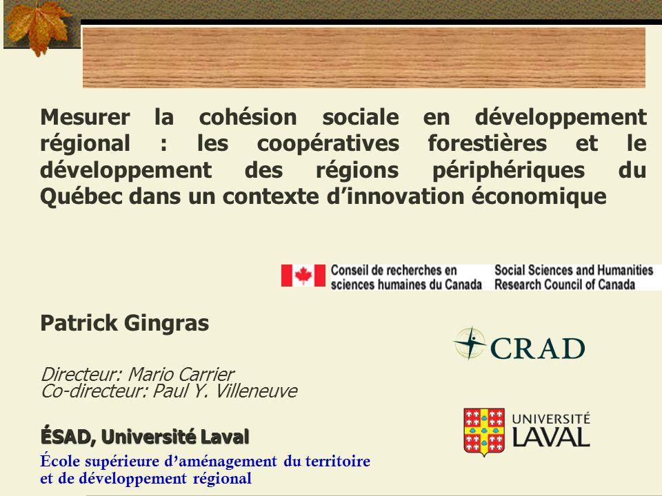 Mesurer la cohésion sociale en développement régional : les coopératives forestières et le développement des régions périphériques du Québec dans un c