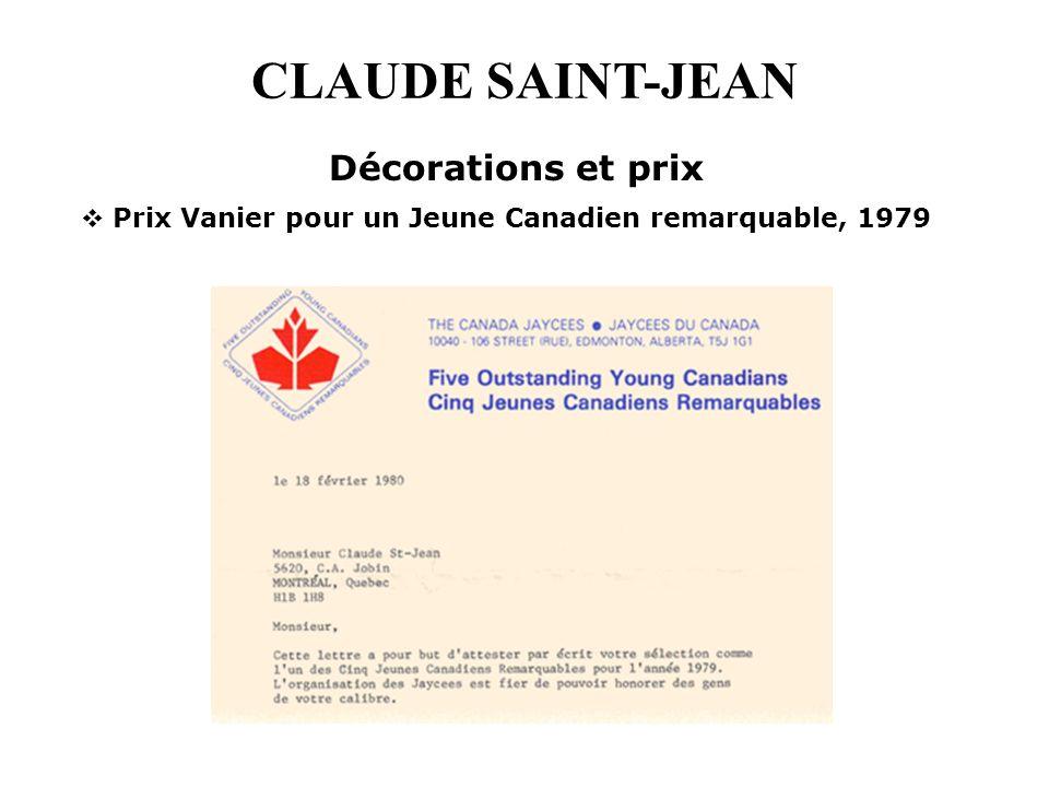 CLAUDE SAINT-JEAN Prix Vanier pour un Jeune Canadien remarquable, 1979 Décorations et prix
