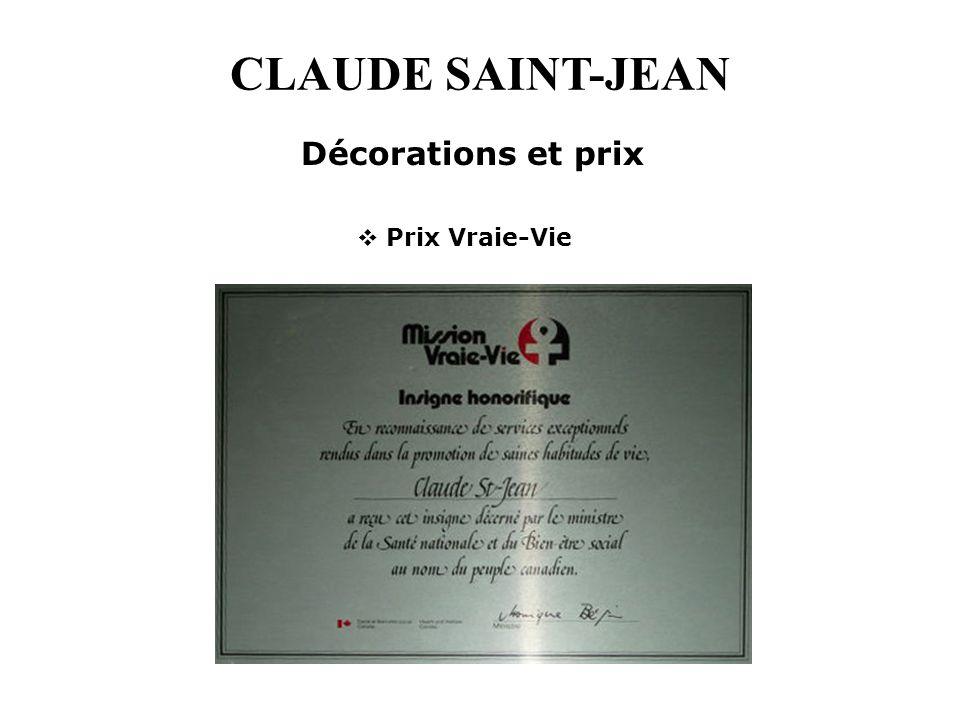CLAUDE SAINT-JEAN Prix Vraie-Vie Décorations et prix
