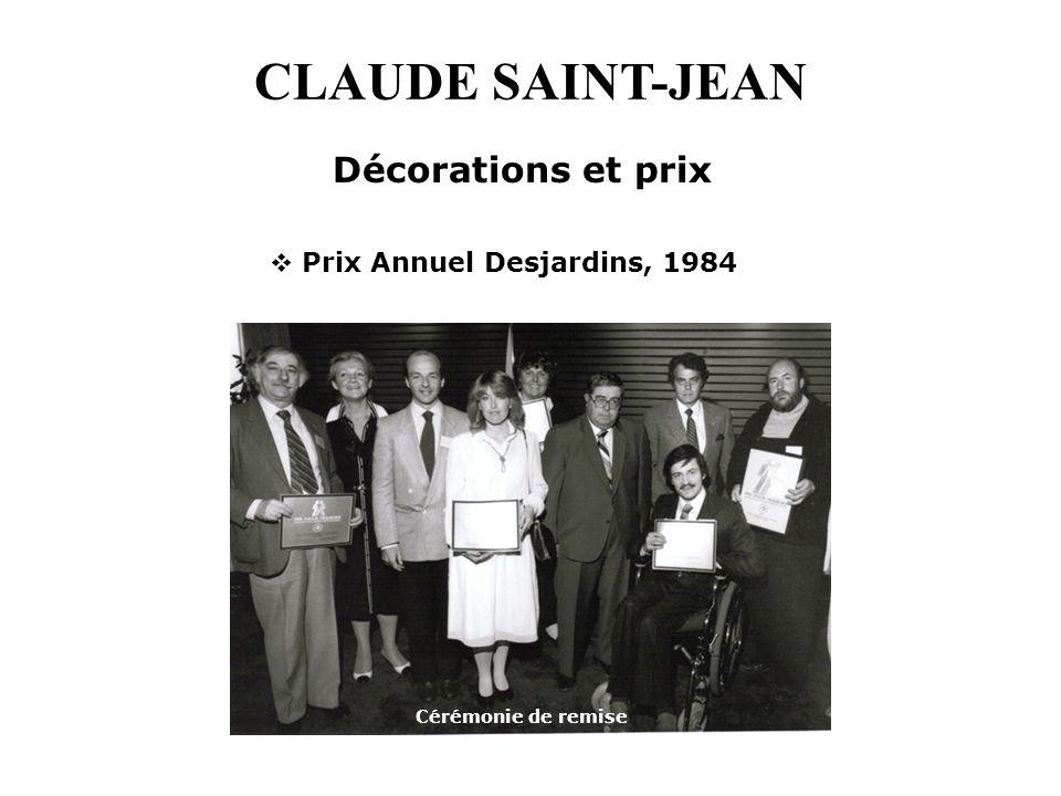CLAUDE SAINT-JEAN Prix Annuel Desjardins, 1984 Décorations et prix Cérémonie de remise