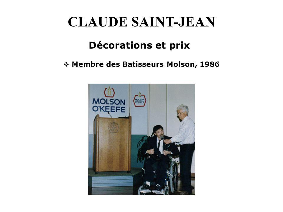 CLAUDE SAINT-JEAN Membre des Batisseurs Molson, 1986 Décorations et prix