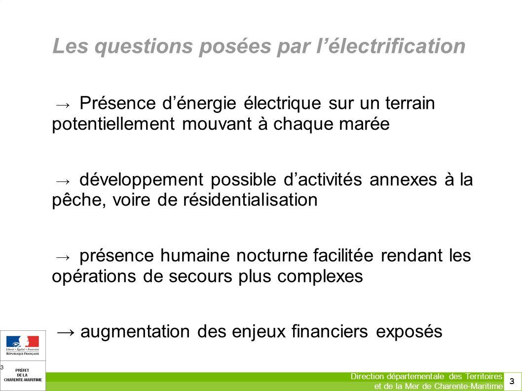 4 Direction départementale des Territoires et de la Mer de Charente-Maritime 4 Une politique vis-a-vis de lélectrification en cours de construction Malgré les questions posées par lélectrification....