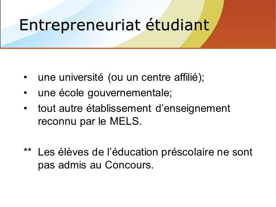 une université (ou un centre affilié); une école gouvernementale; tout autre établissement denseignement reconnu par le MELS.