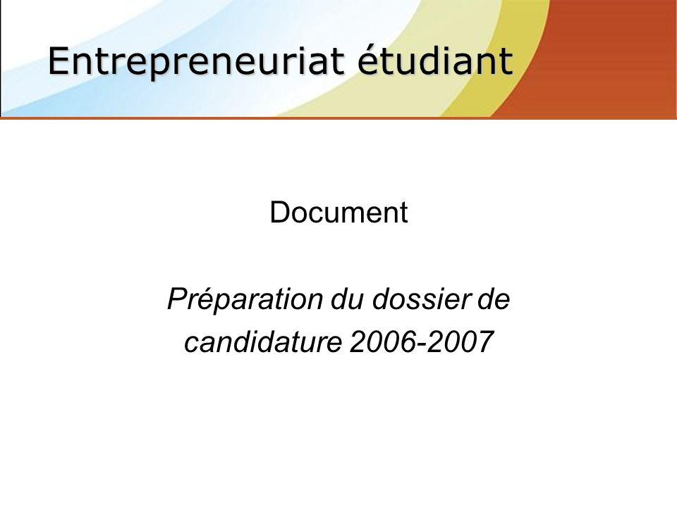Document Préparation du dossier de candidature 2006-2007 Entrepreneuriat étudiant