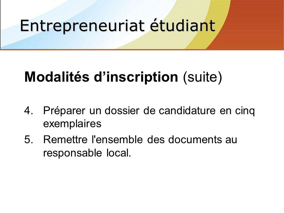 Modalités dinscription (suite) 4.Préparer un dossier de candidature en cinq exemplaires 5.Remettre l ensemble des documents au responsable local.