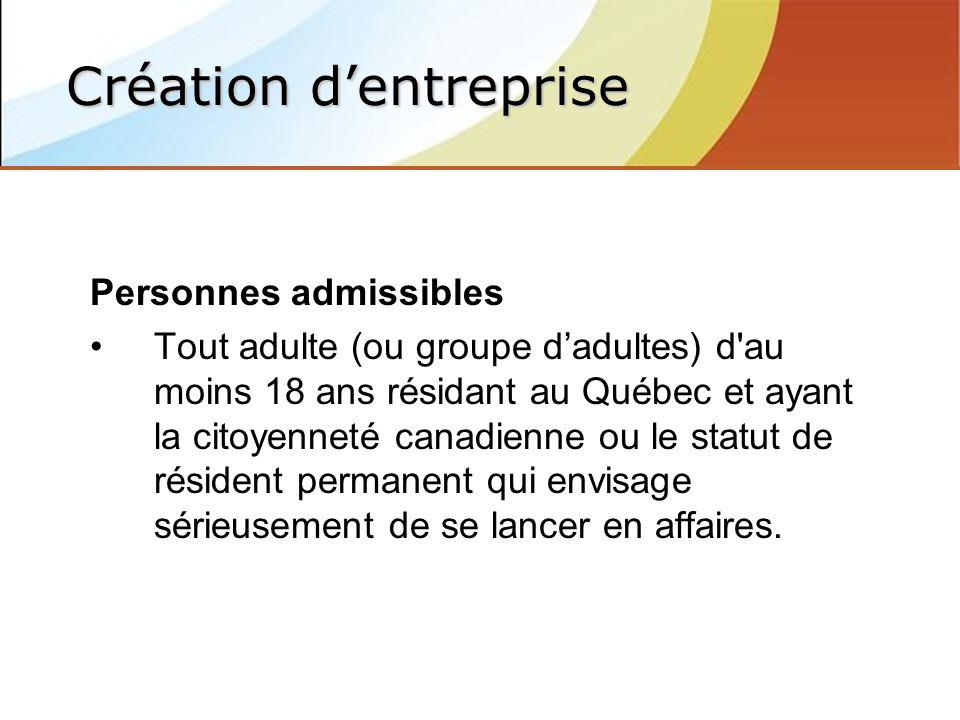 Personnes admissibles Tout adulte (ou groupe dadultes) d au moins 18 ans résidant au Québec et ayant la citoyenneté canadienne ou le statut de résident permanent qui envisage sérieusement de se lancer en affaires.