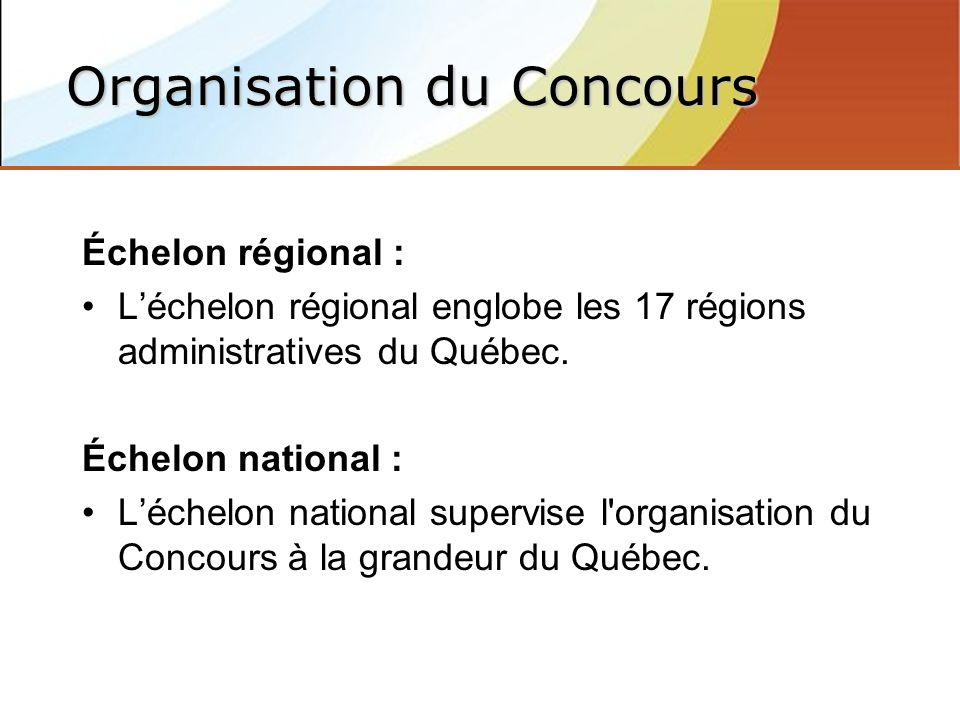 Échelon régional : Léchelon régional englobe les 17 régions administratives du Québec.