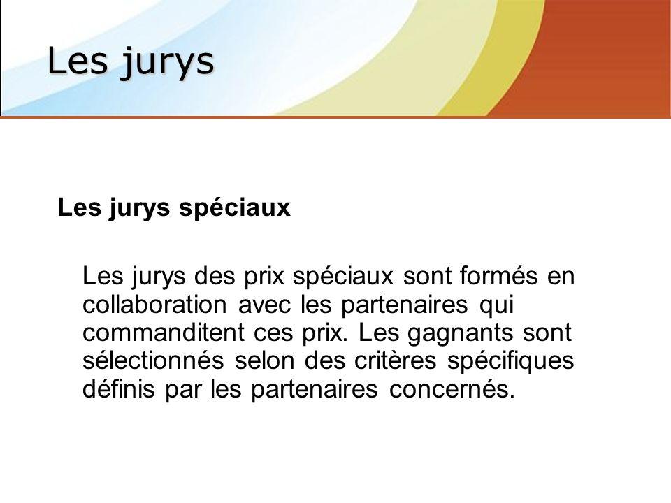 Les jurys spéciaux Les jurys des prix spéciaux sont formés en collaboration avec les partenaires qui commanditent ces prix.