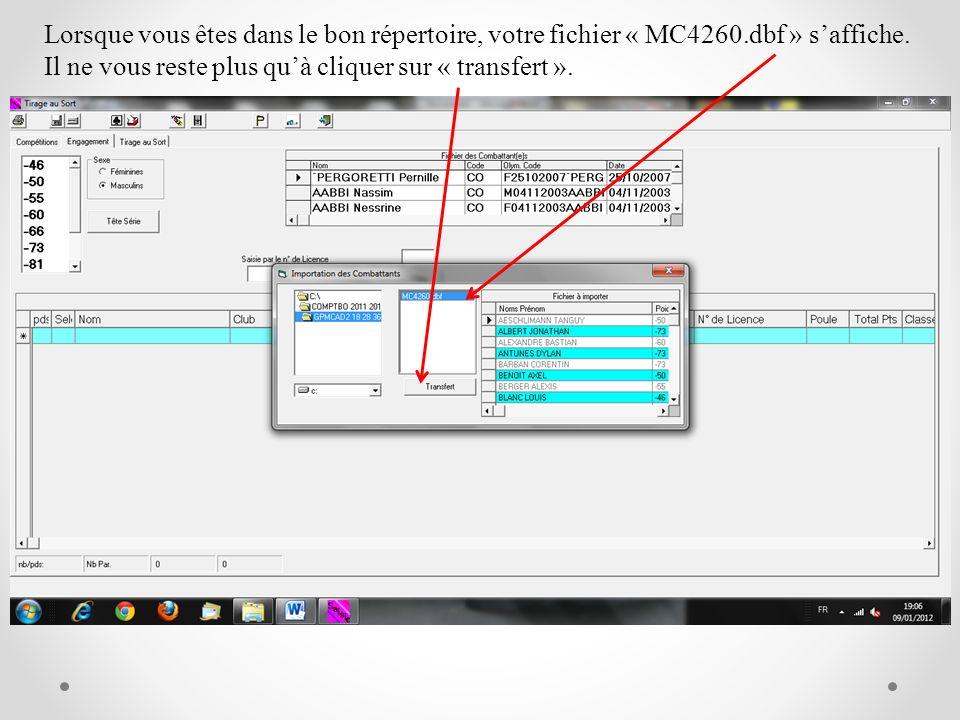 Lorsque vous êtes dans le bon répertoire, votre fichier « MC4260.dbf » saffiche. Il ne vous reste plus quà cliquer sur « transfert ».