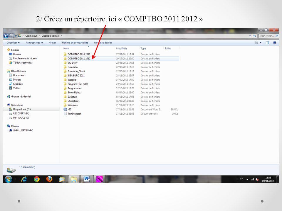 2/ Créez un répertoire, ici « COMPTBO 2011 2012 »