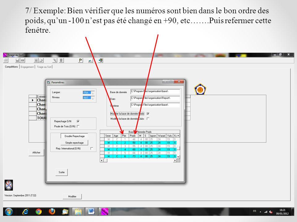 7/ Exemple: Bien vérifier que les numéros sont bien dans le bon ordre des poids, quun -100 nest pas été changé en +90, etc…….Puis refermer cette fenêt