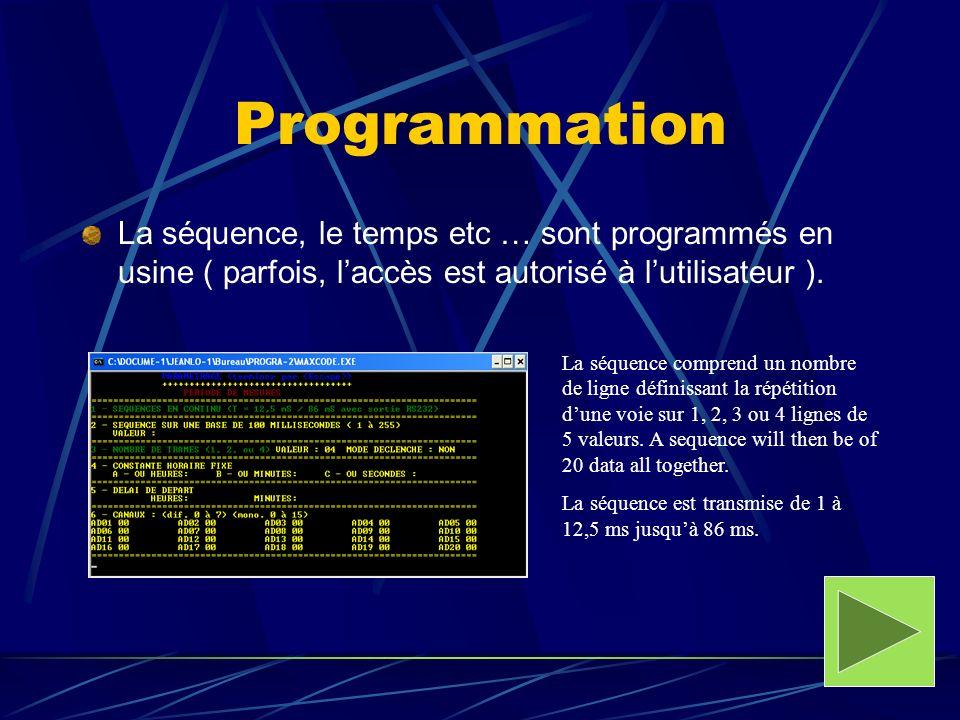 Programmation La séquence, le temps etc … sont programmés en usine ( parfois, laccès est autorisé à lutilisateur ). La séquence comprend un nombre de
