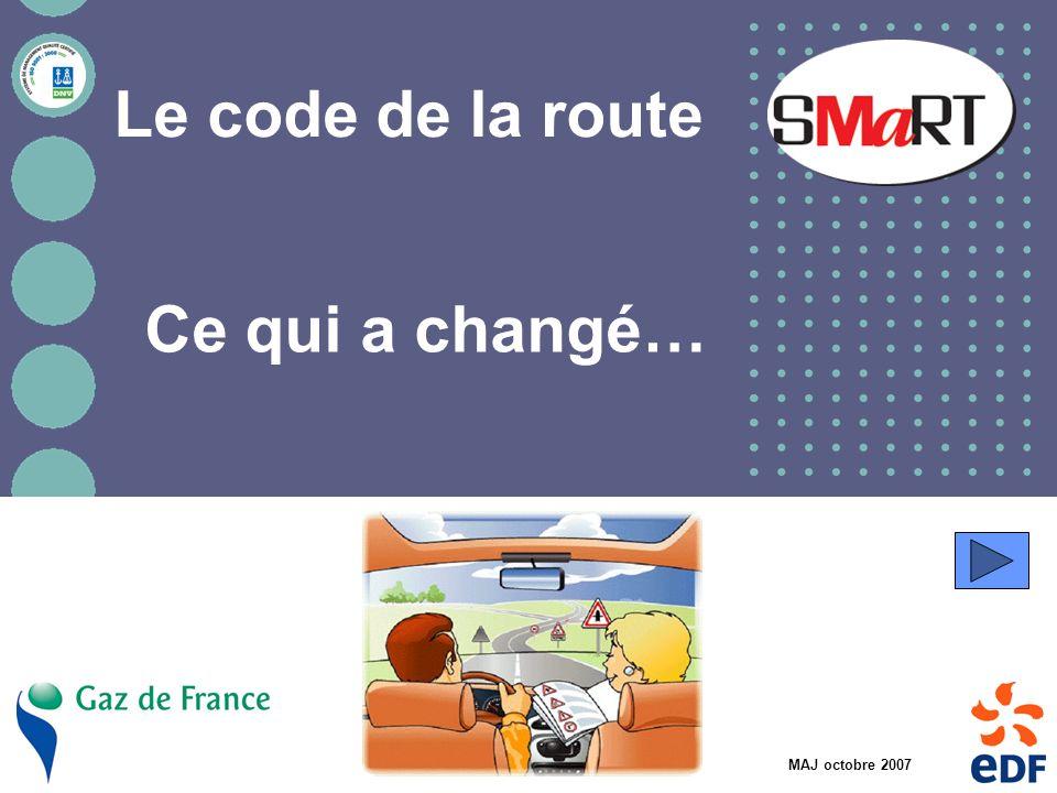 Délégation Santé Sécurité Service Maîtrise des Risques au Travail Le code de la route Ce qui a changé… MAJ octobre 2007
