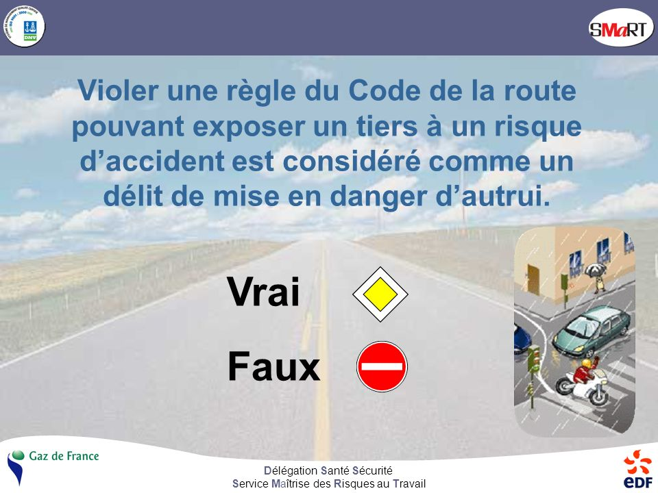 Délégation Santé Sécurité Service Maîtrise des Risques au Travail Sa vitesse est limitée à 110 km/h pendant 2 ans.