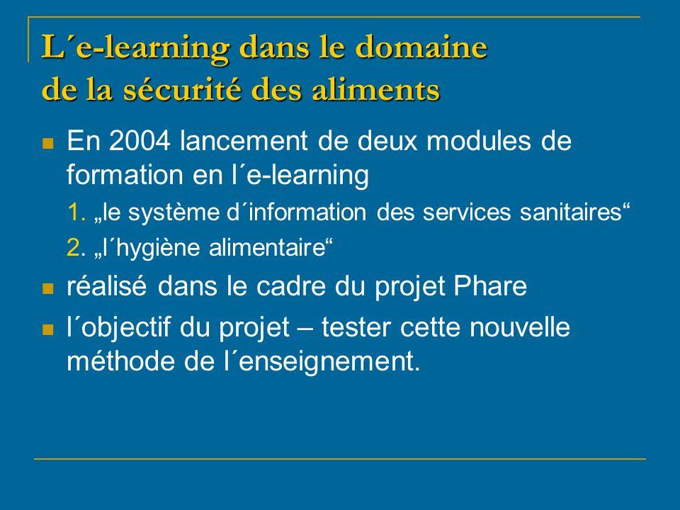 L´e-learning dans le domaine de la sécurité des aliments En 2004 lancement de deux modules de formation en l´e-learning 1.