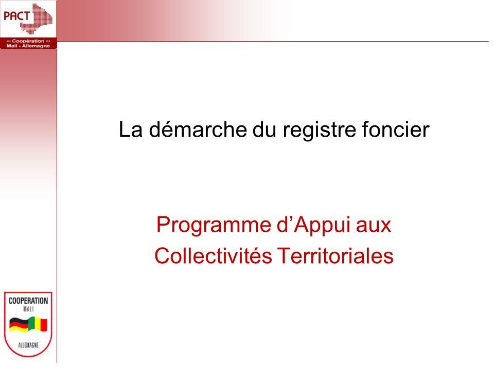 La démarche du registre foncier Programme dAppui aux Collectivités Territoriales