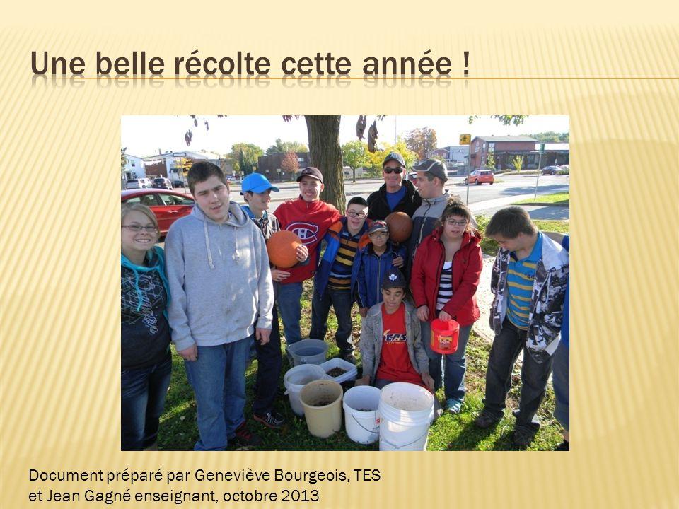Document préparé par Geneviève Bourgeois, TES et Jean Gagné enseignant, octobre 2013