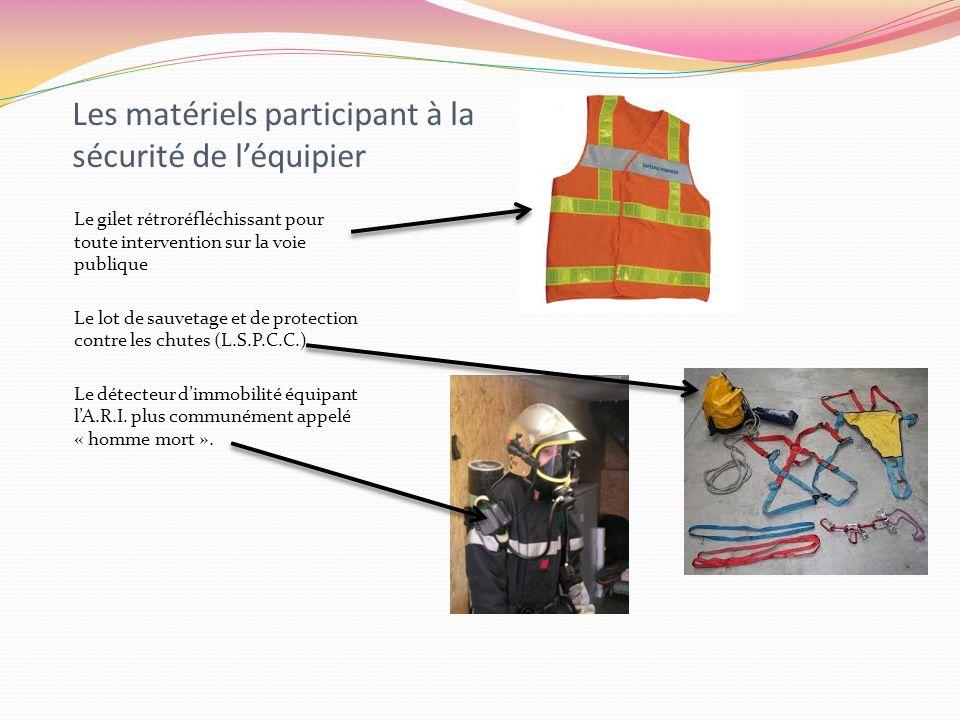 Les matériels participant à la sécurité de léquipier Le gilet rétroréfléchissant pour toute intervention sur la voie publique Le lot de sauvetage et d