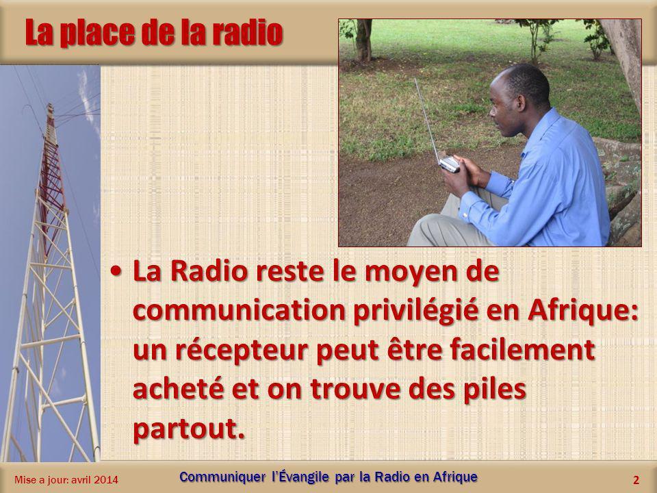La place de la radio La Radio reste le moyen de communication privilégié en Afrique: un récepteur peut être facilement acheté et on trouve des piles p
