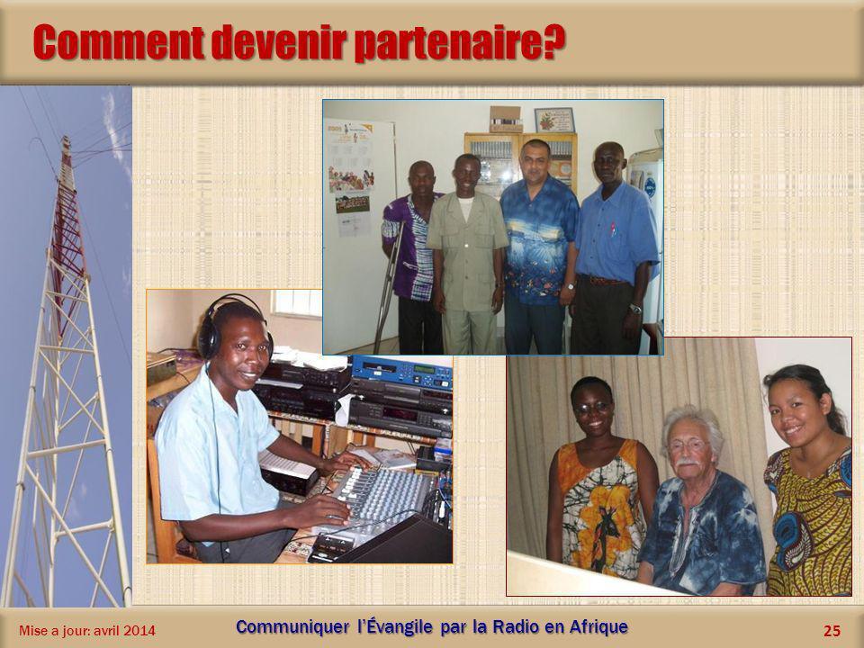 Comment devenir partenaire? Mise a jour: avril 2014 Communiquer lÉvangile par la Radio en Afrique 25