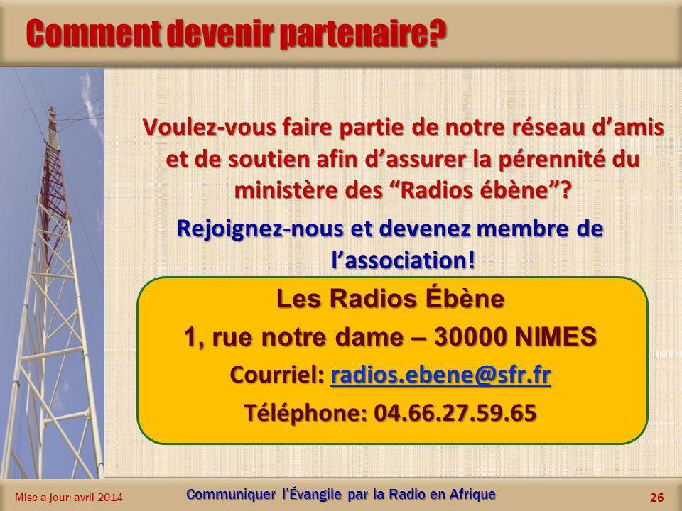 Comment devenir partenaire? Voulez-vous faire partie de notre réseau damis et de soutien afin dassurer la pérennité du ministère des Radios ébène? Rej
