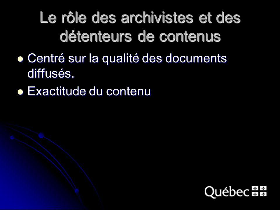 Le rôle des archivistes et des détenteurs de contenus Centré sur la qualité des documents diffusés.