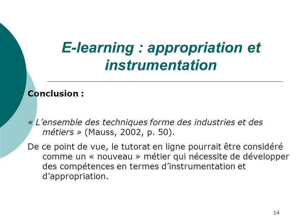14 Conclusion : « Lensemble des techniques forme des industries et des métiers » (Mauss, 2002, p.