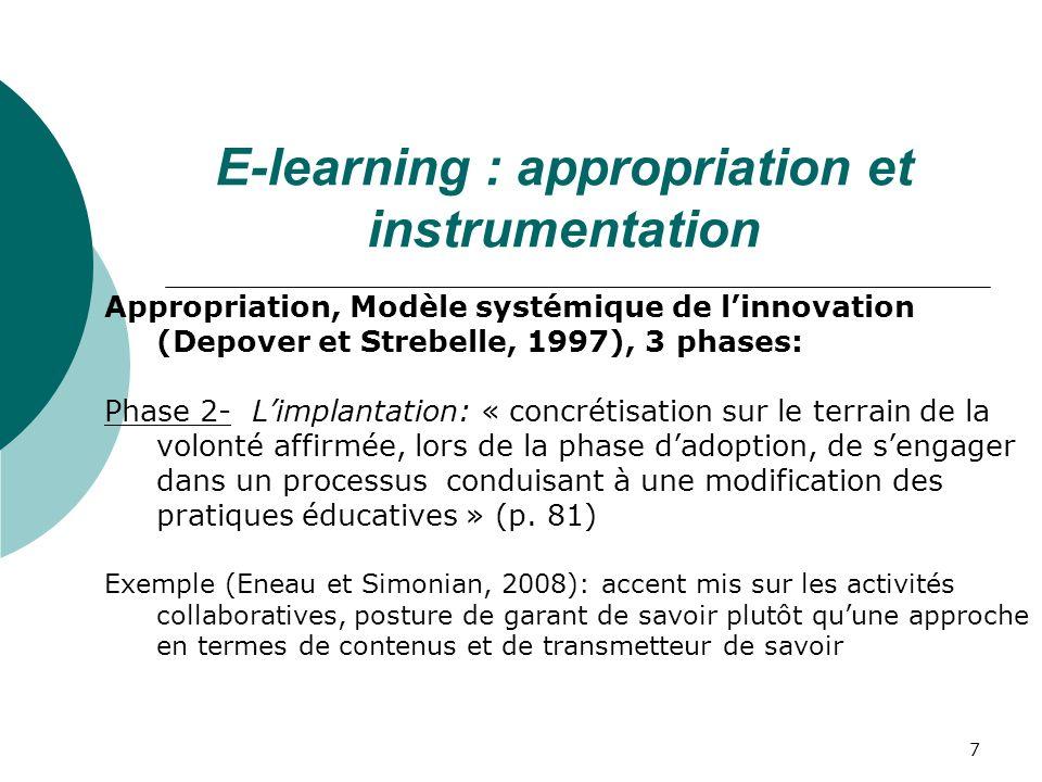 7 Appropriation, Modèle systémique de linnovation (Depover et Strebelle, 1997), 3 phases: Phase 2- Limplantation: « concrétisation sur le terrain de la volonté affirmée, lors de la phase dadoption, de sengager dans un processus conduisant à une modification des pratiques éducatives » (p.