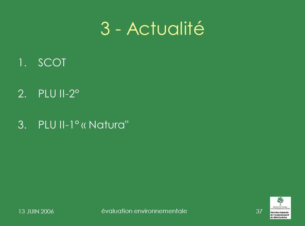 13 JUIN 2006 évaluation environnementale 38 SCOT – (rapport de présentation) article R.