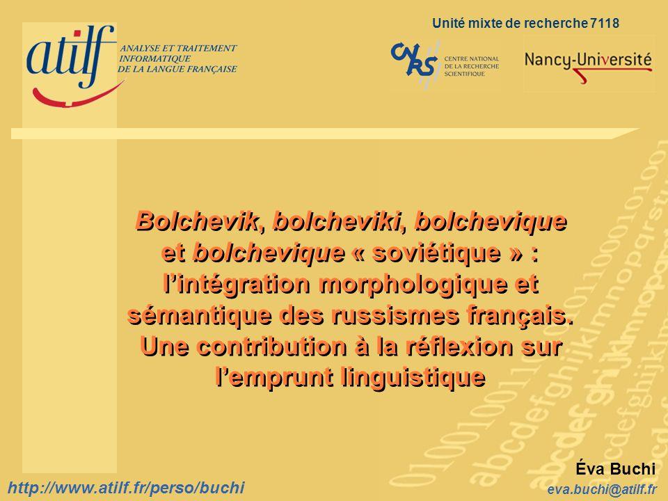 http://www.atilf.fr prenom.nom@atilf.fr http://www.atilf.fr Titre de la diapositive http://www.atilf.fr/perso/buchi Unité mixte de recherche 7118 Éva
