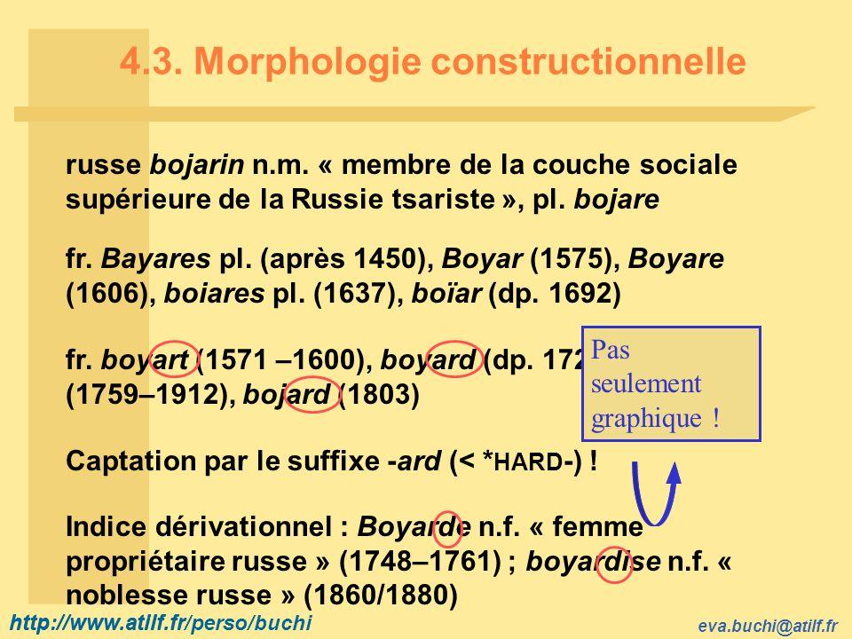 http://www.atilf.fr eva.buchi@atilf.fr http://www.atilf.fr/perso/buchi 4.3. Morphologie constructionnelle russe bojarin n.m. « membre de la couche soc