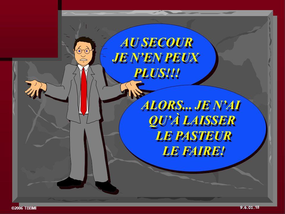 ©2006 TBBMI 9.6.01. AU SECOUR JE NEN PEUX PLUS!!.