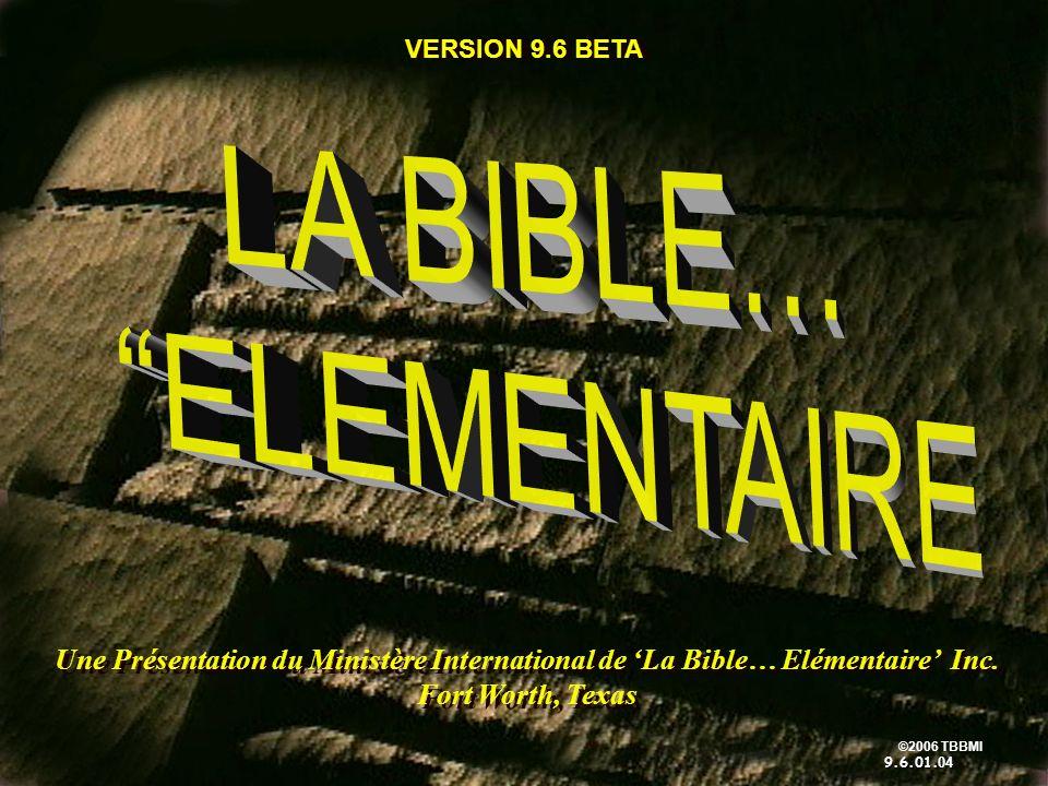 ©2006 TBBMI 9.6.01.Vous ALLEZ apprendre à gérer mentalement la Bible.