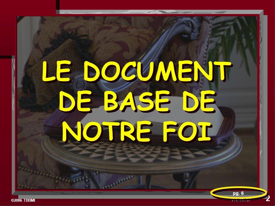 ©2006 TBBMI 9.6.01. LE DOCUMENT DE BASE DE NOTRE FOI 07 2 pg. 6