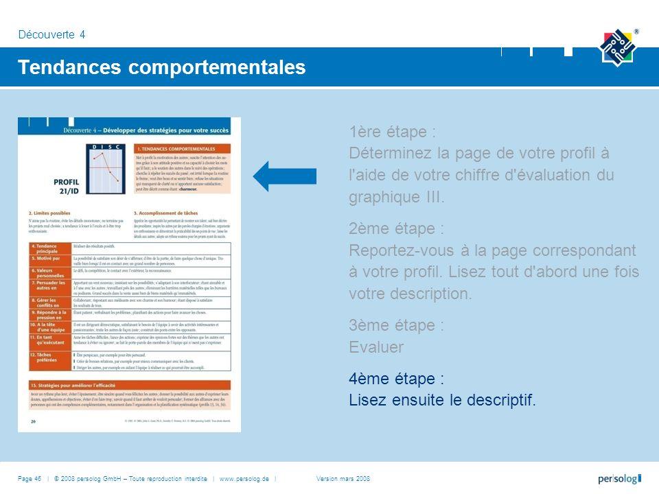 Page 46 | © 2008 persolog GmbH – Toute reproduction interdite | www.persolog.de | Tendances comportementales 1ère étape : Déterminez la page de votre