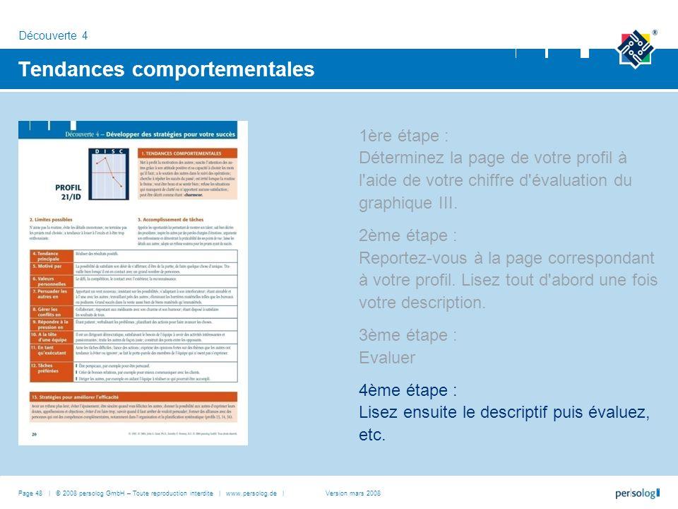 Page 48 | © 2008 persolog GmbH – Toute reproduction interdite | www.persolog.de | Tendances comportementales 1ère étape : Déterminez la page de votre