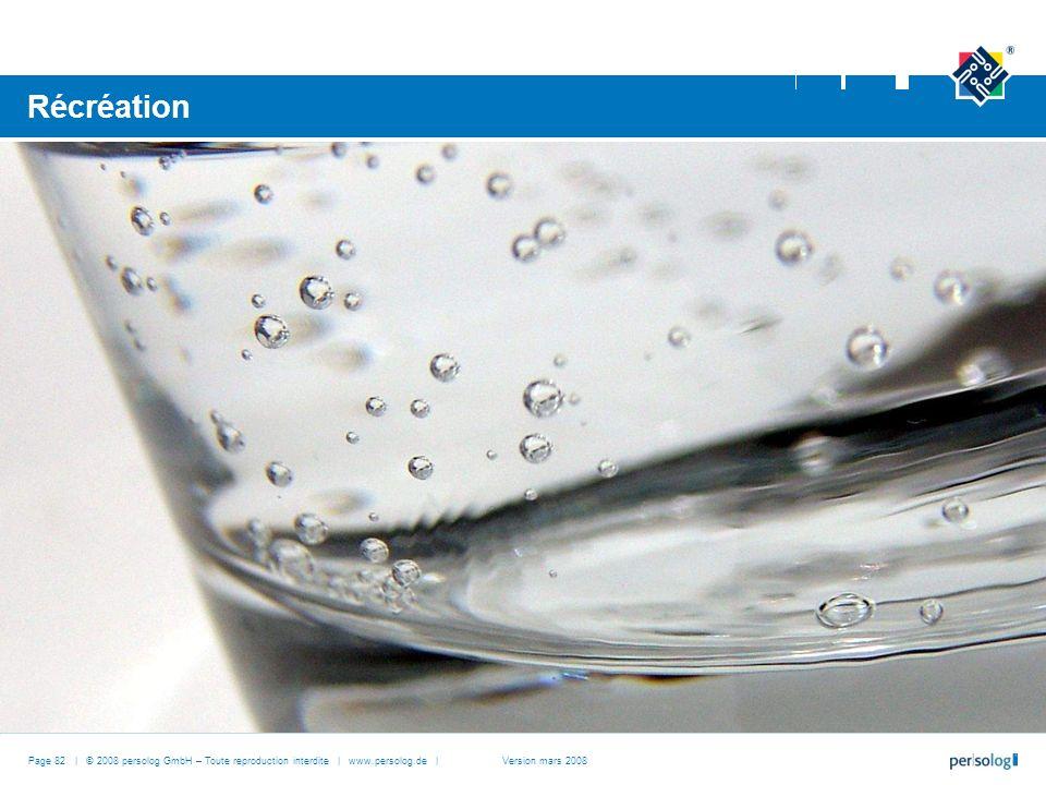 Page 82 | © 2008 persolog GmbH – Toute reproduction interdite | www.persolog.de | Récréation Version mars 2008