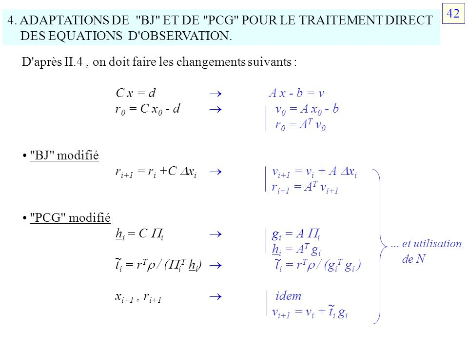 4.ADAPTATIONS DE BJ ET DE PCG POUR LE TRAITEMENT DIRECT DES EQUATIONS D OBSERVATION.