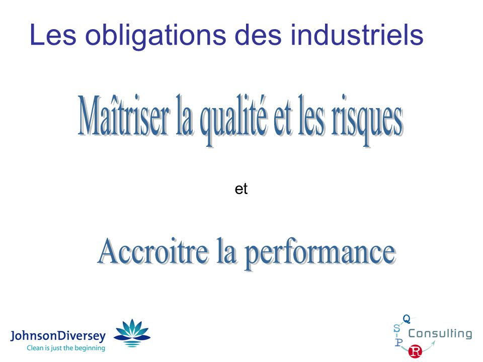 Les obligations des industriels - Maîtrise de la qualité -microbiologique -organoleptique -...