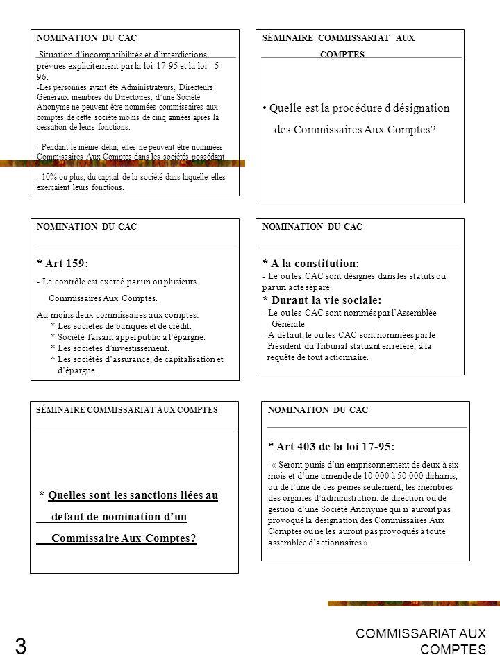 COMMISSARIAT AUX COMPTES 3 NOMINATION DU CAC Situation dincompatibilités et dinterdictions prévues explicitement par la loi 17-95 et la loi 5- 96.